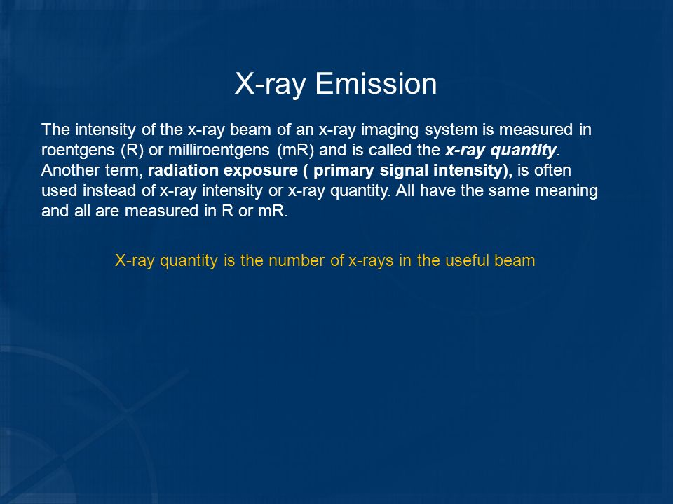 X-ray quantity is the number of x-rays in the useful beam