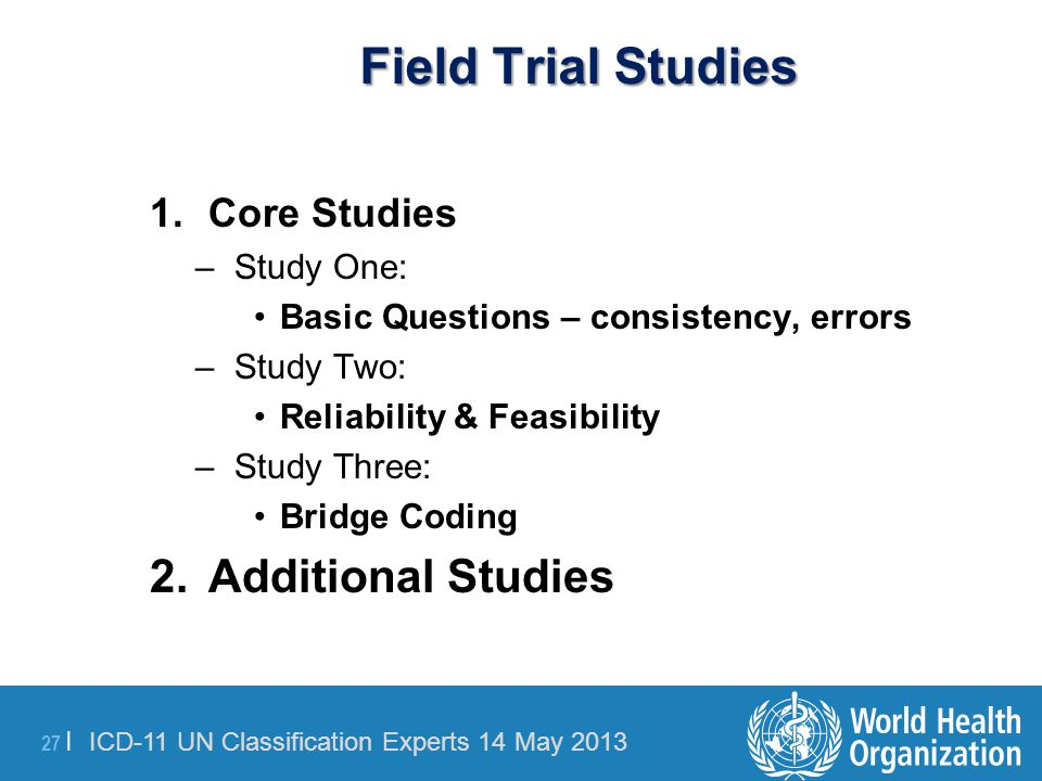 Field Trial Studies Additional Studies Core Studies Study One: