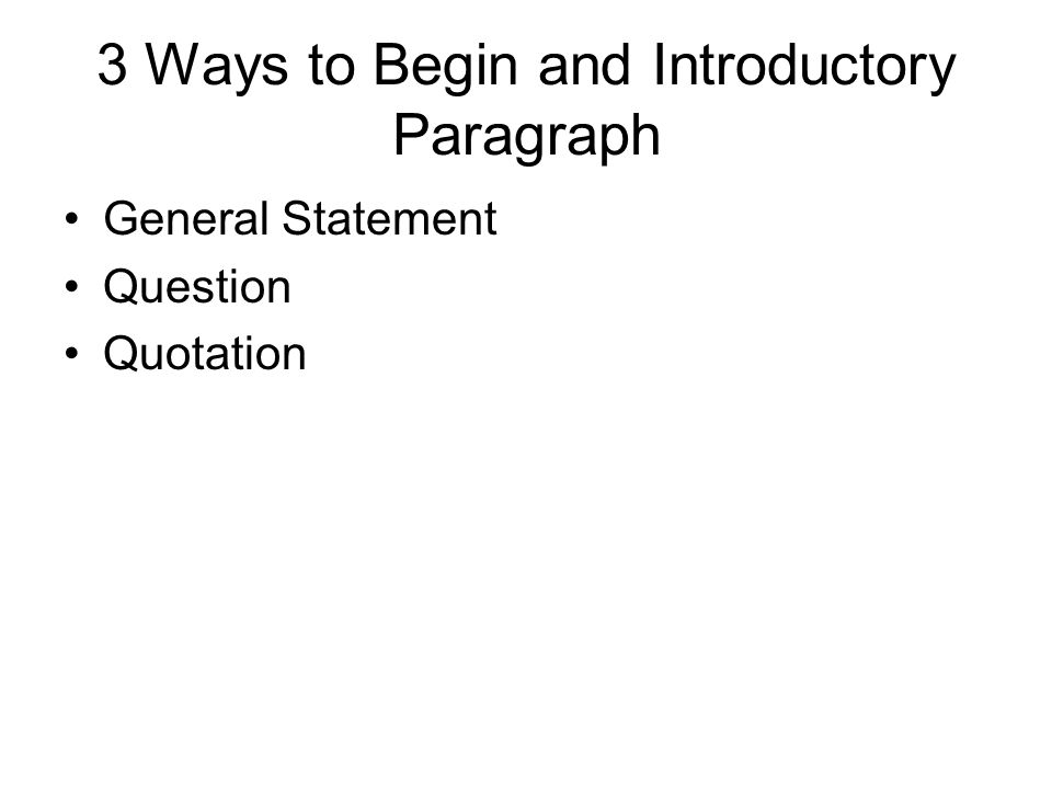 3 Ways to Begin and Introductory Paragraph