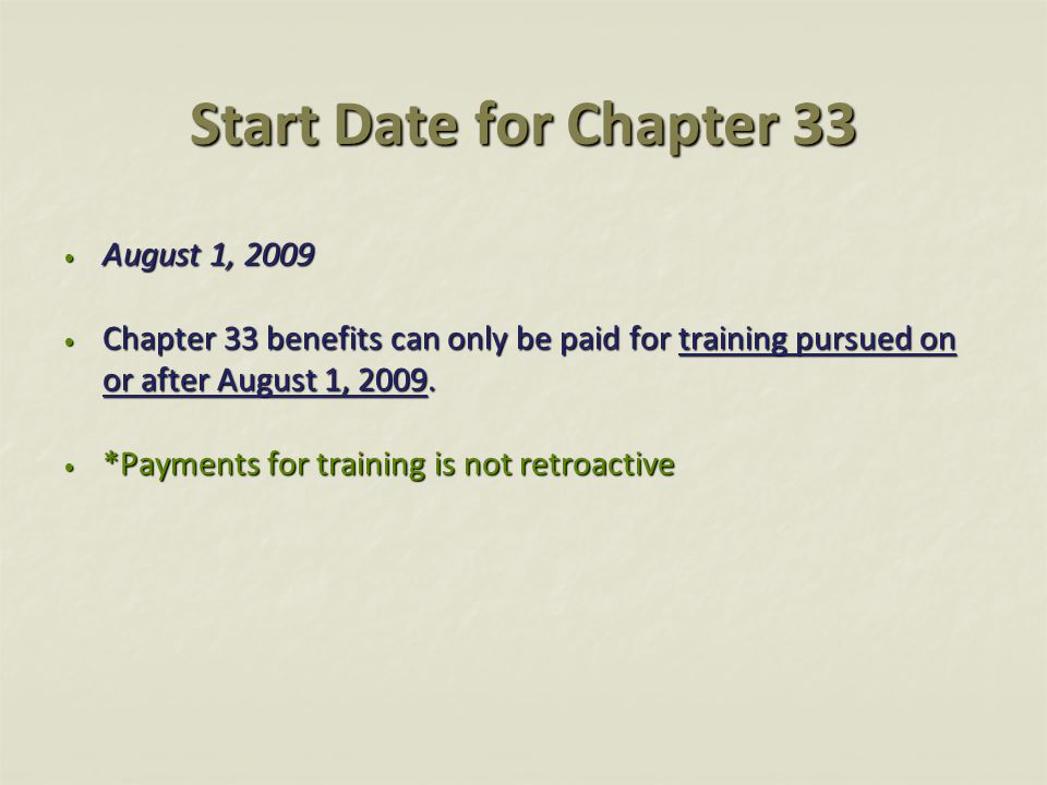Start Date for Chapter 33 August 1, 2009