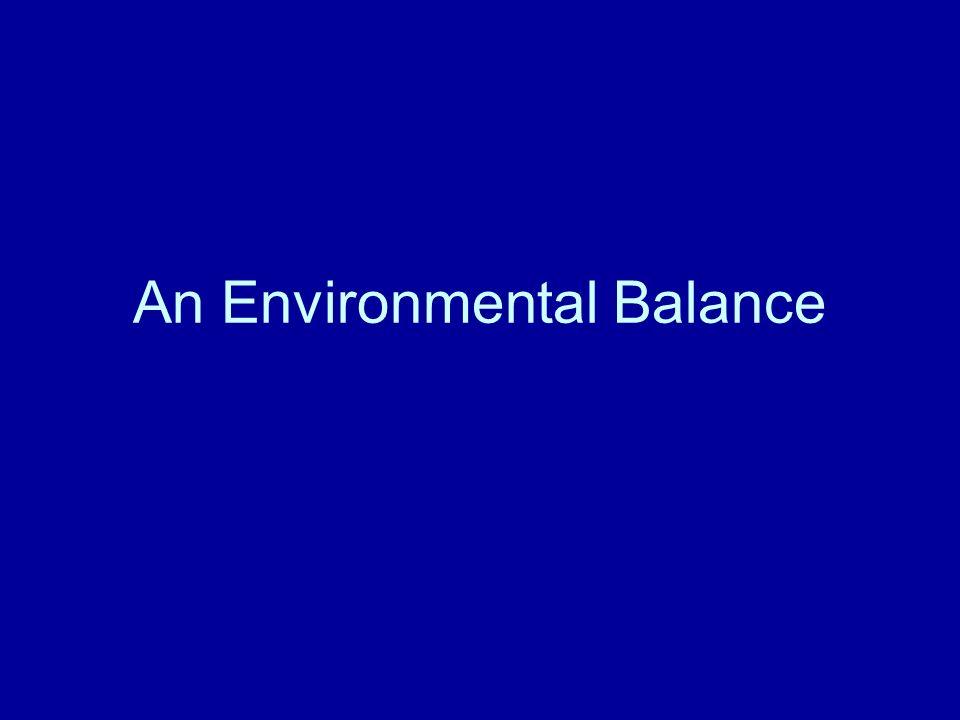 An Environmental Balance