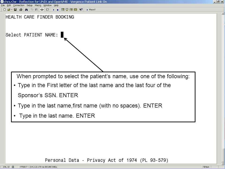 When prompted to select the patient's name, use one of the following: