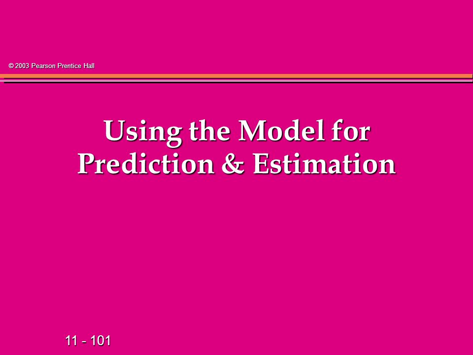 Using the Model for Prediction & Estimation