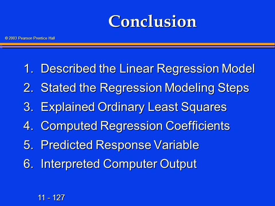 Conclusion 1. Described the Linear Regression Model