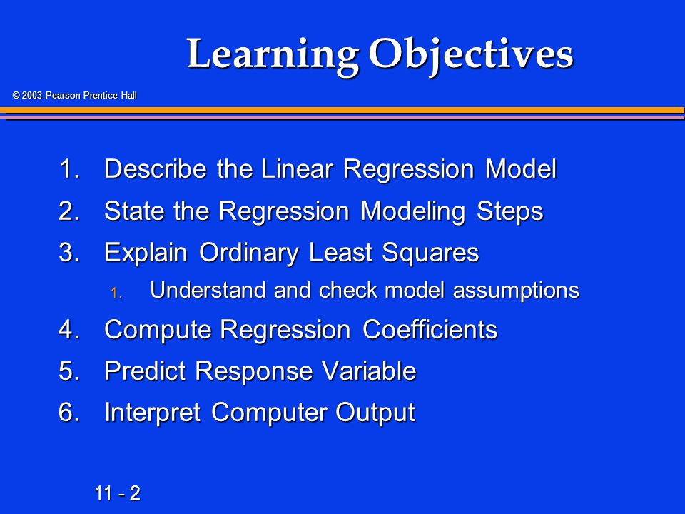 Learning Objectives 1. Describe the Linear Regression Model