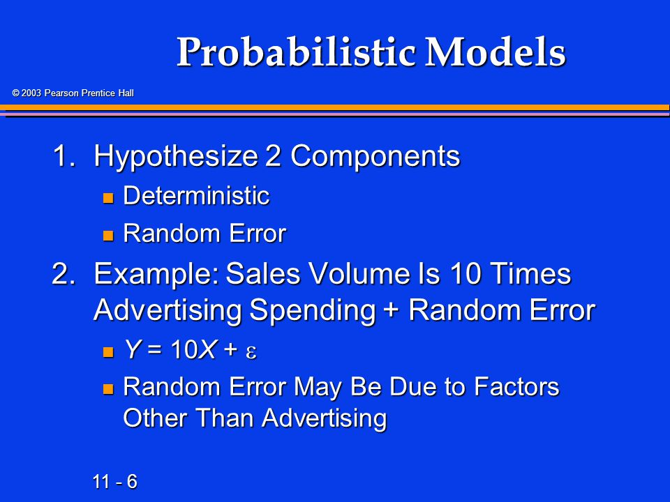 Probabilistic Models 1. Hypothesize 2 Components