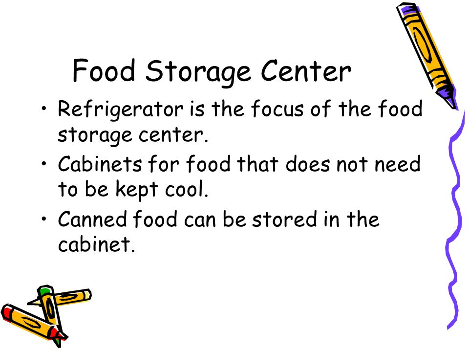 Food Storage Center Refrigerator is the focus of the food storage center. Cabinets for food that does not need to be kept cool.