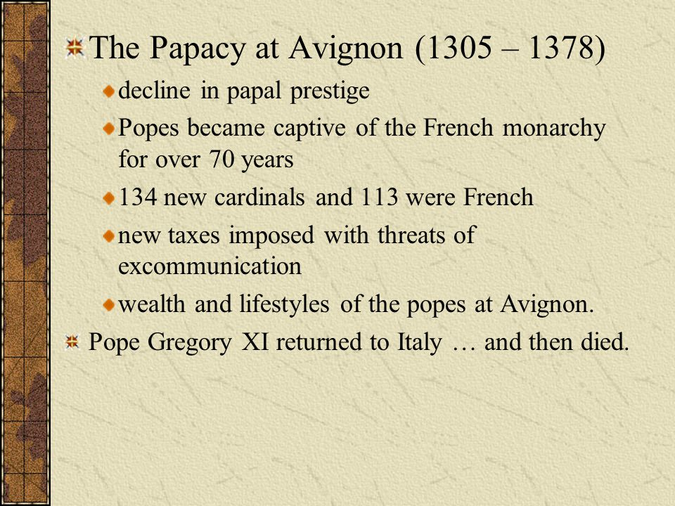 The Papacy at Avignon (1305 – 1378)