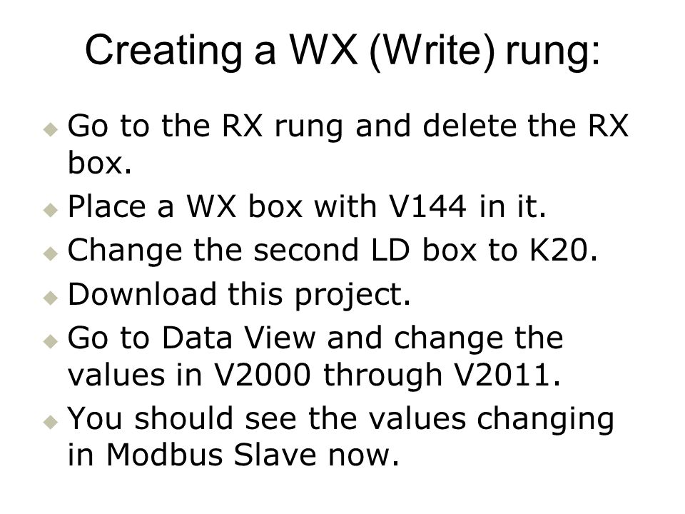 Creating a WX (Write) rung: