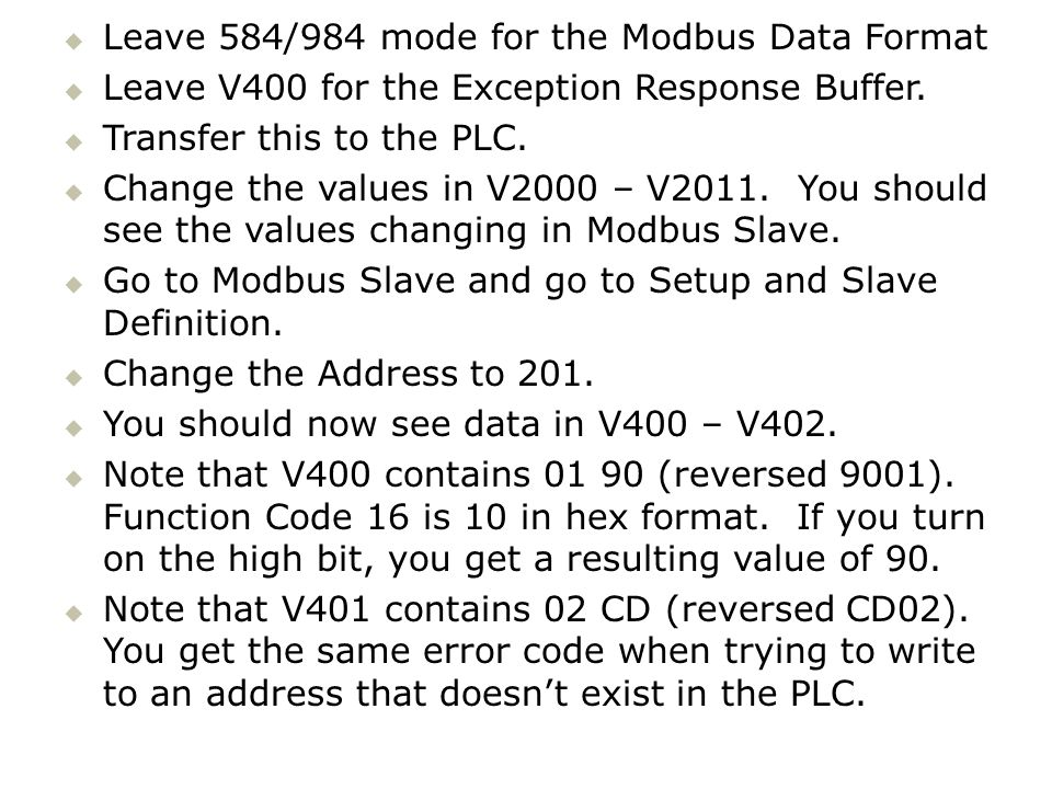 Leave 584/984 mode for the Modbus Data Format
