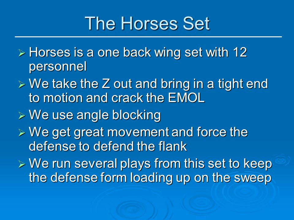 The Horses Set Horses is a one back wing set with 12 personnel