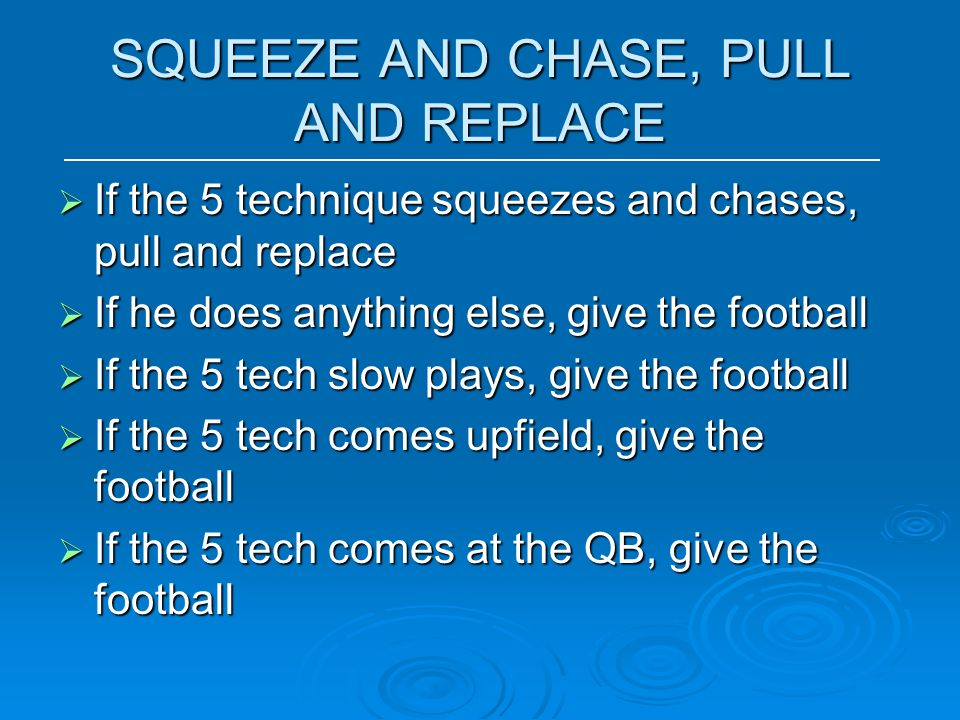 SQUEEZE AND CHASE, PULL AND REPLACE