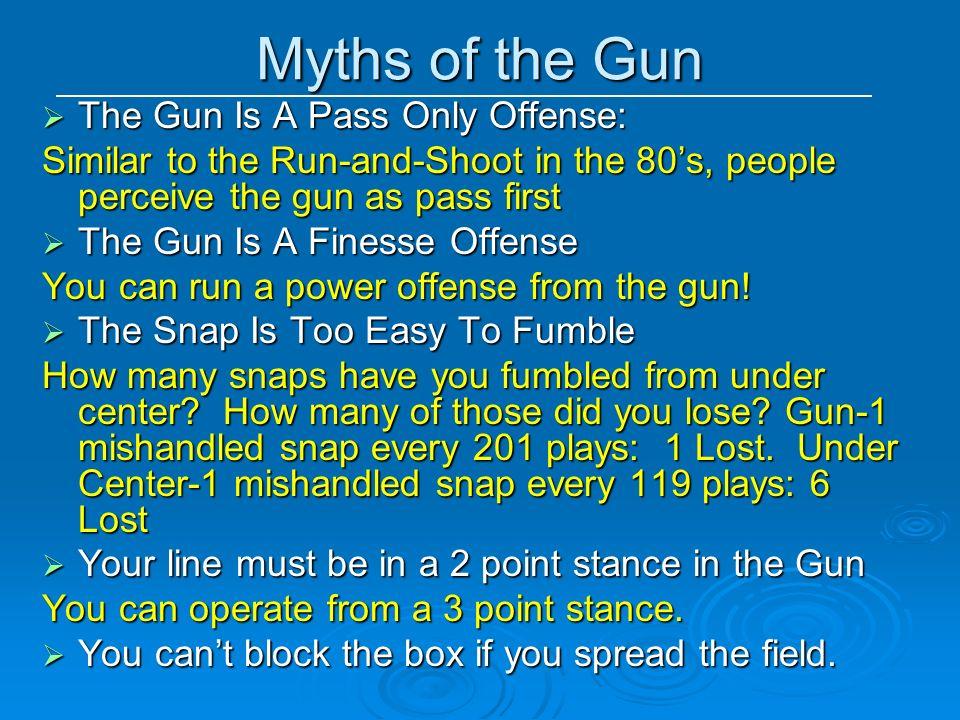 Myths of the Gun The Gun Is A Pass Only Offense: