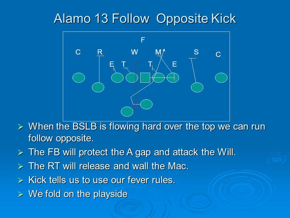 Alamo 13 Follow Opposite Kick
