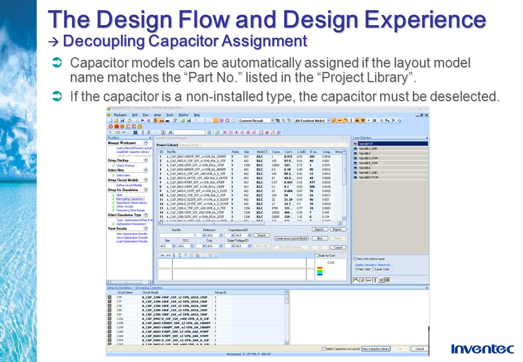 The Design Flow and Design Experience  Decoupling Capacitor Assignment