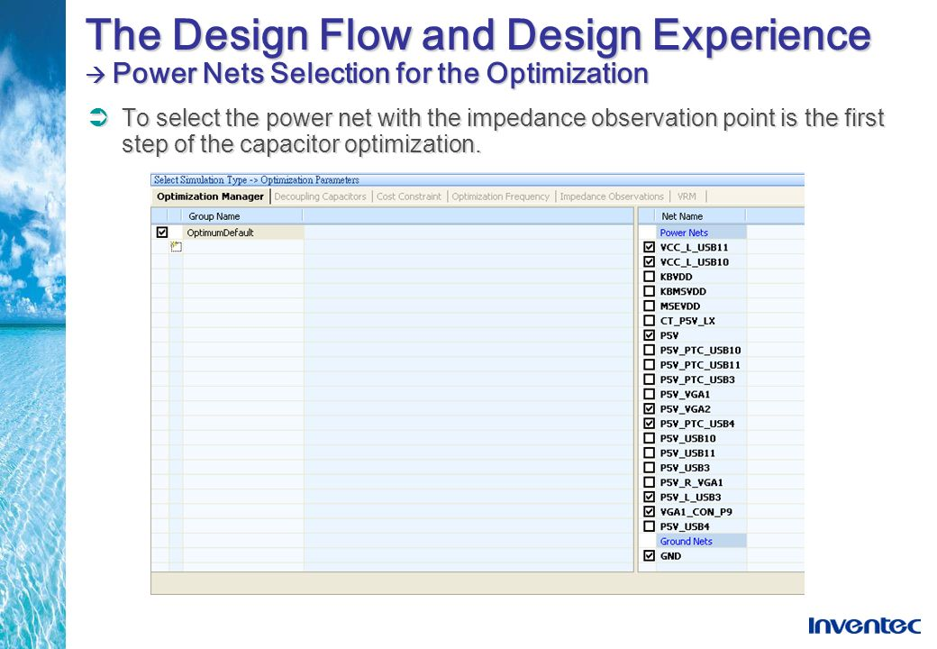 The Design Flow and Design Experience  Power Nets Selection for the Optimization