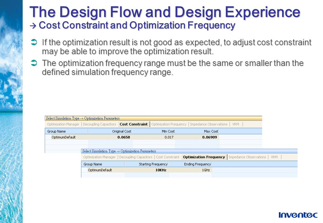 The Design Flow and Design Experience  Cost Constraint and Optimization Frequency