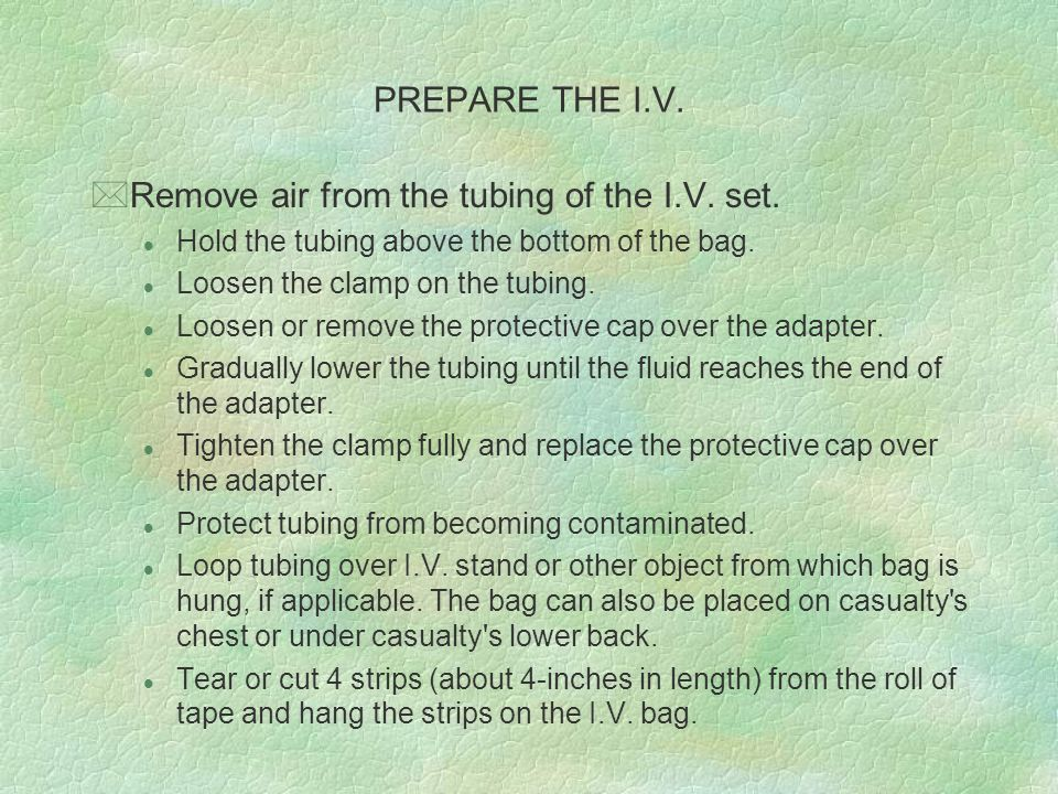 Remove air from the tubing of the I.V. set.
