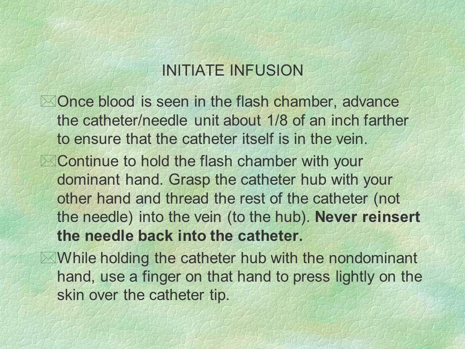 INITIATE INFUSION