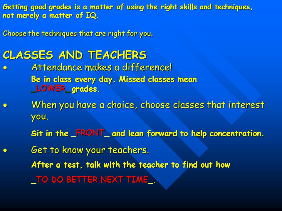 CLASSES AND TEACHERS  Attendance makes a difference!
