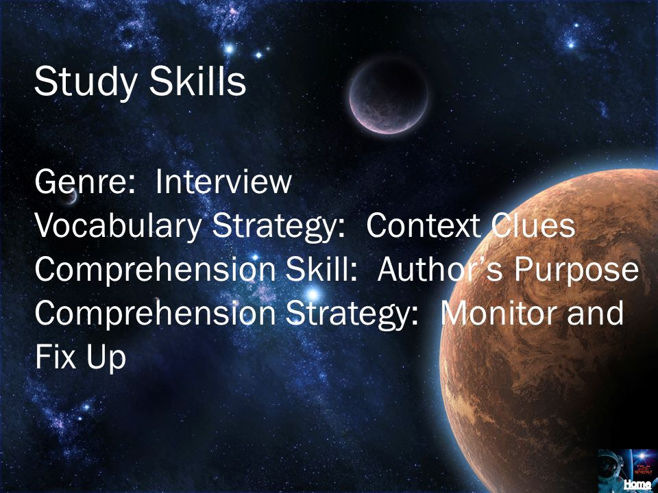 Study Skills Genre: Interview Vocabulary Strategy: Context Clues