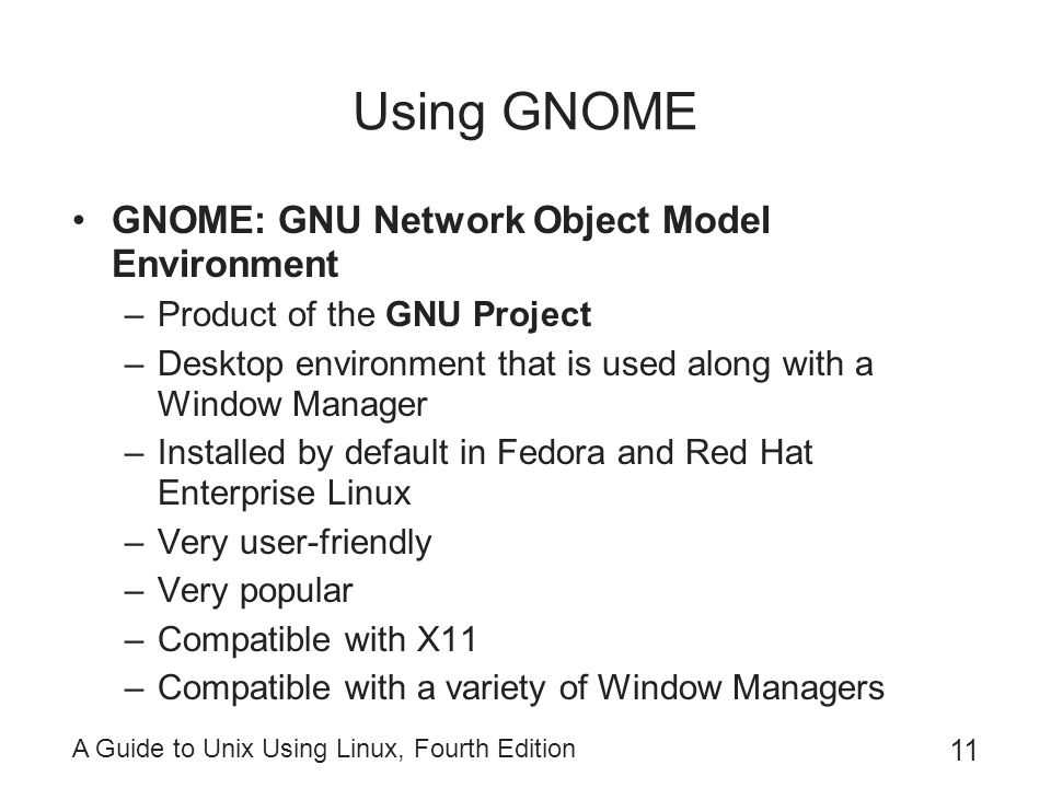 Using GNOME GNOME: GNU Network Object Model Environment