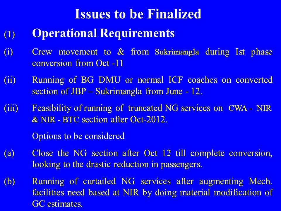 Issues to be Finalized (1) Operational Requirements