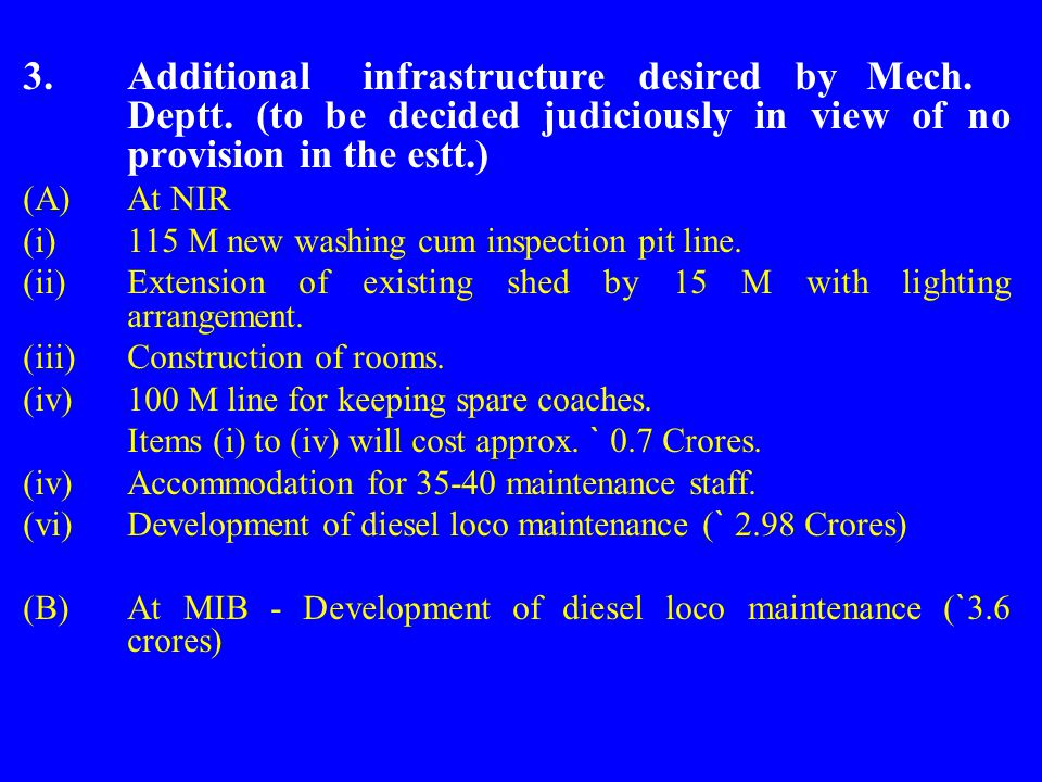 3. Additional infrastructure desired by. Mech. Deptt