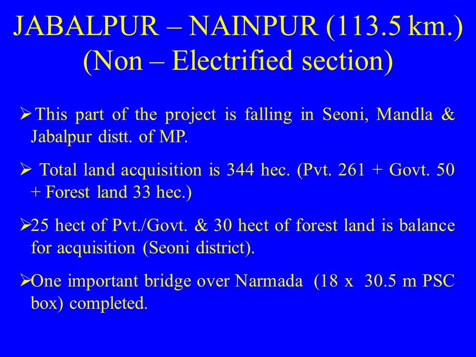 JABALPUR – NAINPUR (113.5 km.) (Non – Electrified section)