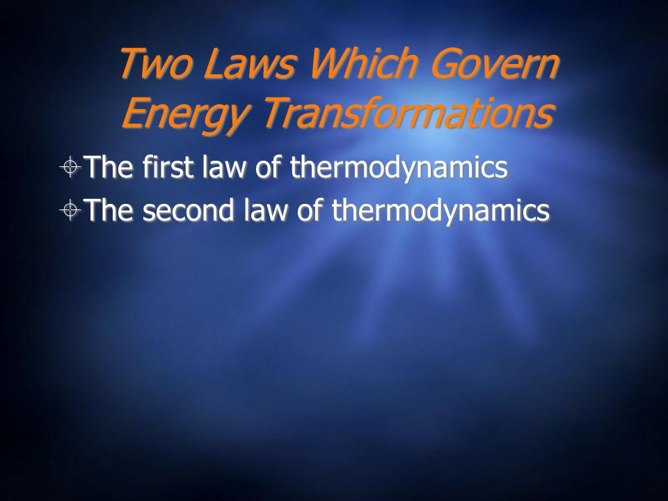 Two Laws Which Govern Energy Transformations