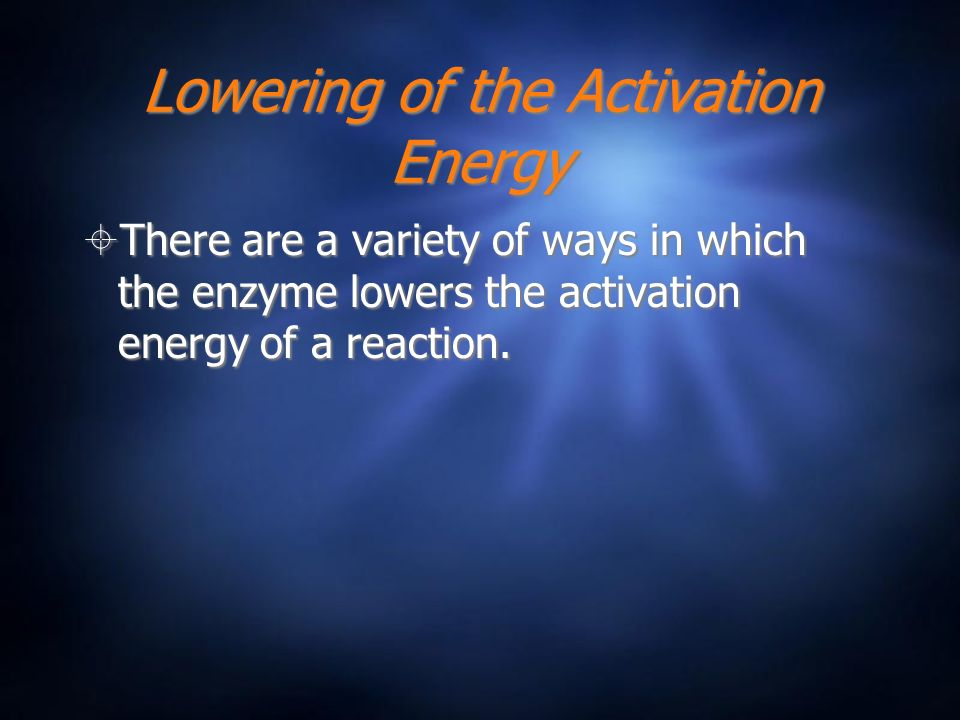 Lowering of the Activation Energy