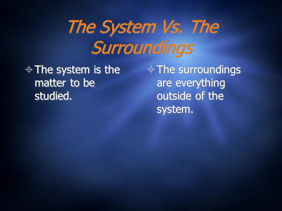 The System Vs. The Surroundings