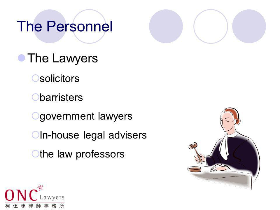 The Personnel The Lawyers solicitors barristers government lawyers