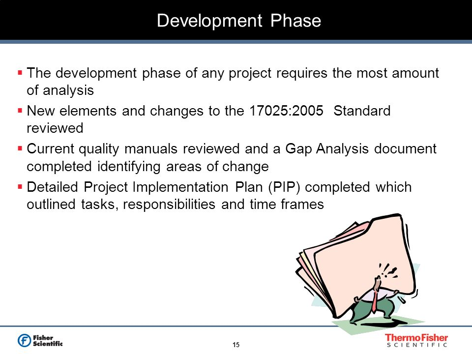 Development Phase The development phase of any project requires the most amount of analysis.
