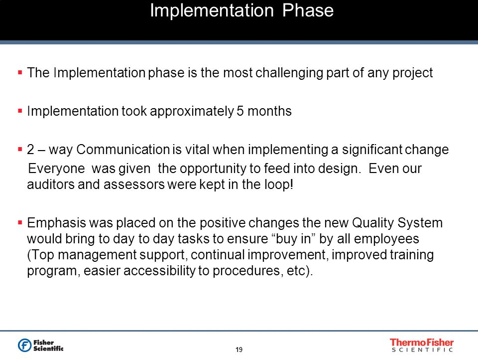 Implementation Phase The Implementation phase is the most challenging part of any project. Implementation took approximately 5 months.