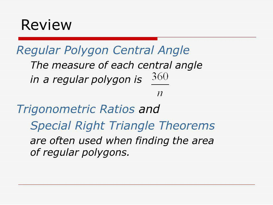 Review Regular Polygon Central Angle Trigonometric Ratios and