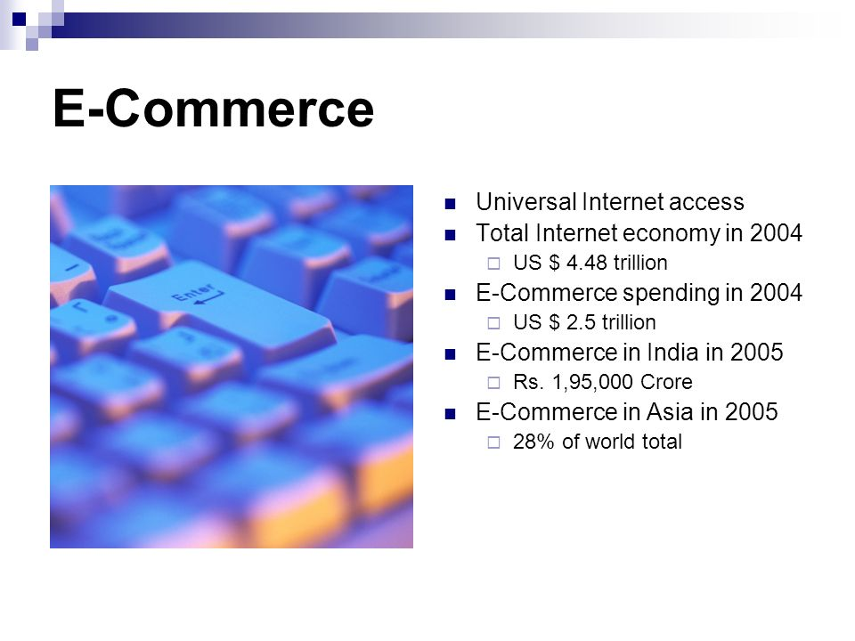 E-Commerce Universal Internet access Total Internet economy in 2004