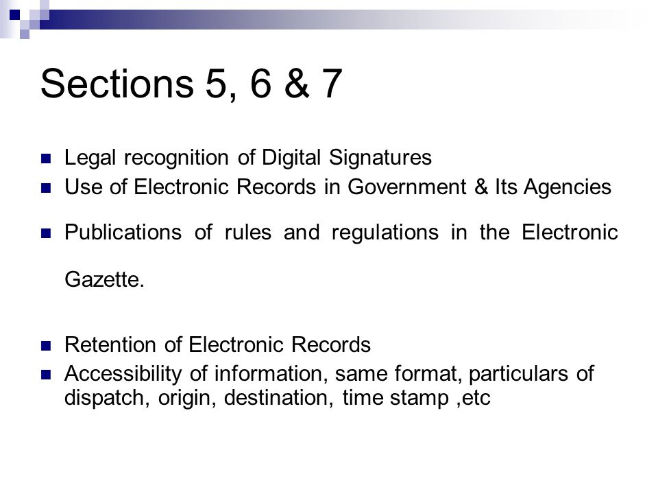 Sections 5, 6 & 7 Legal recognition of Digital Signatures