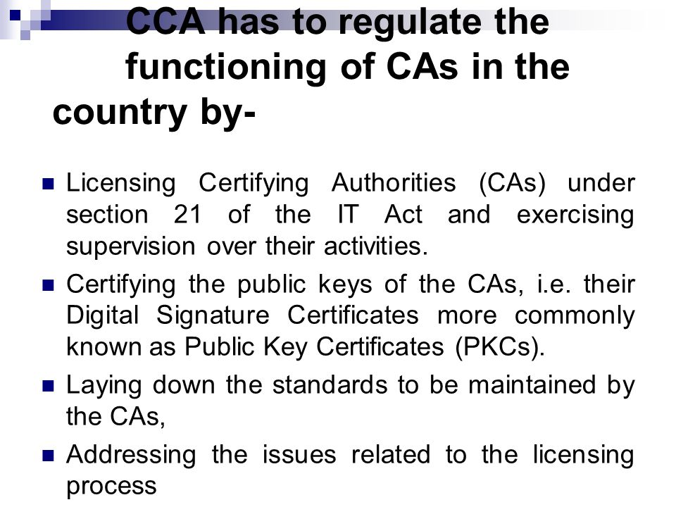 CCA has to regulate the functioning of CAs in the country by-