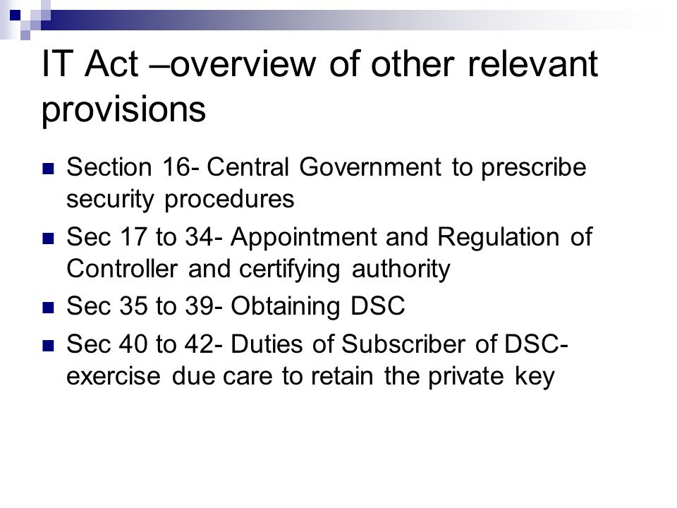 IT Act –overview of other relevant provisions