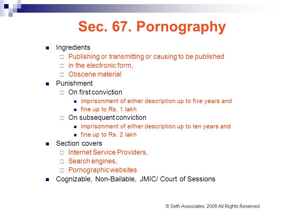Sec. 67. Pornography Ingredients Punishment Section covers