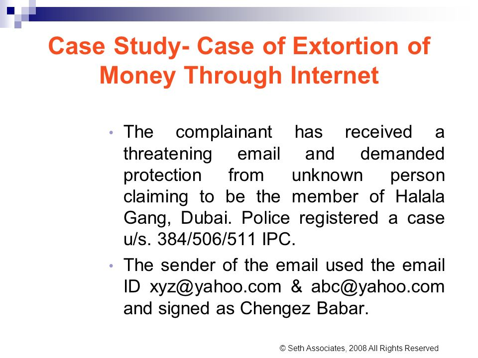 Case Study- Case of Extortion of Money Through Internet