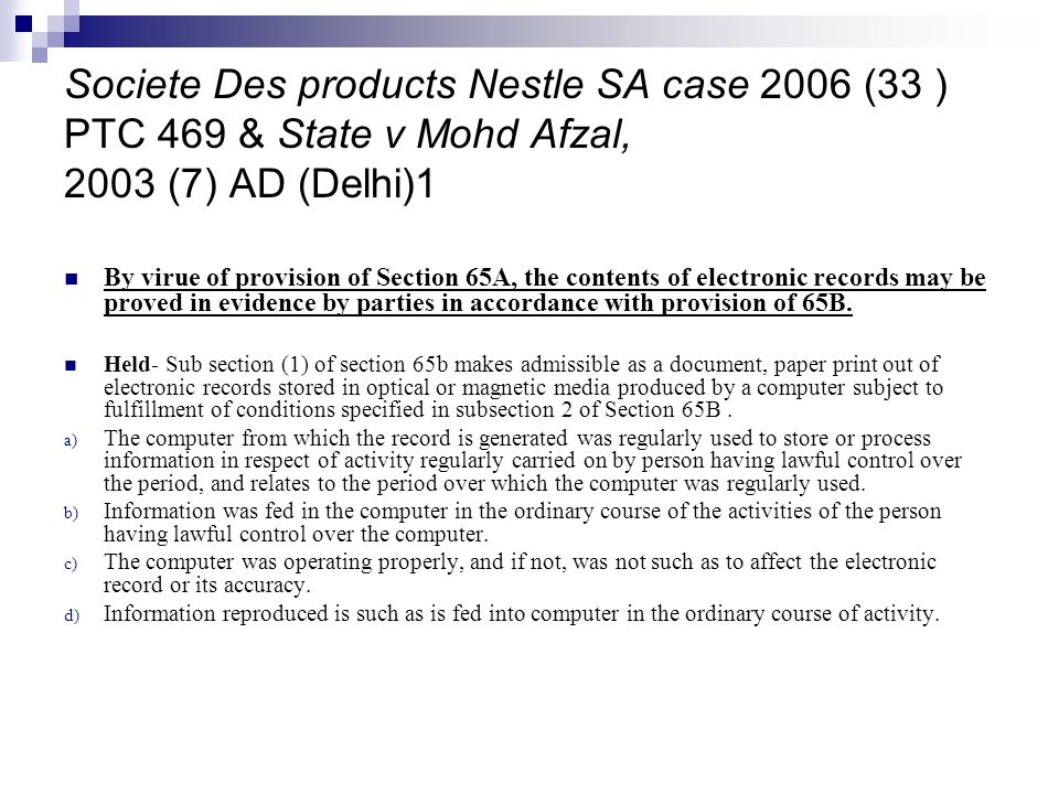 Societe Des products Nestle SA case 2006 (33 ) PTC 469 & State v Mohd Afzal, 2003 (7) AD (Delhi)1