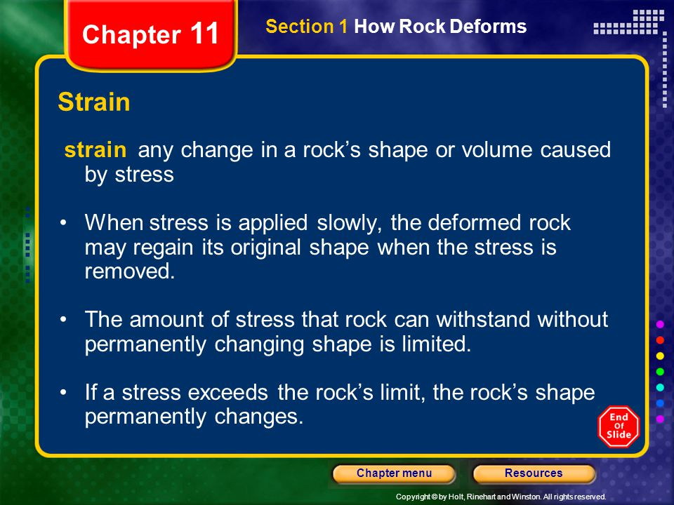 Chapter 11 Section 1 How Rock Deforms. Strain. strain any change in a rock's shape or volume caused by stress.