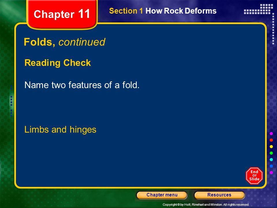 Chapter 11 Folds, continued Reading Check Name two features of a fold.