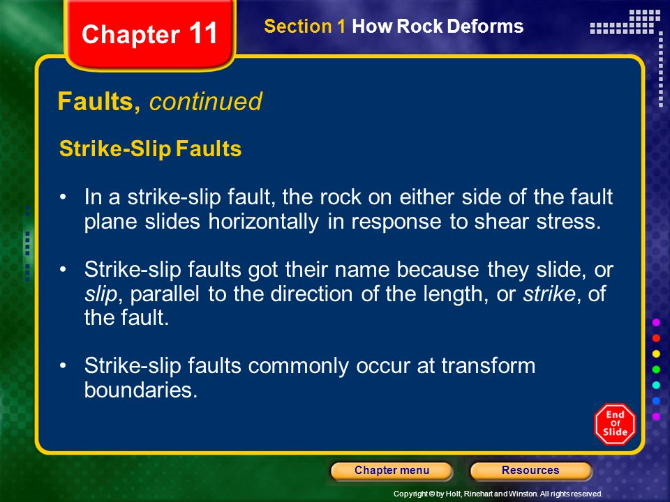 Chapter 11 Faults, continued Strike-Slip Faults