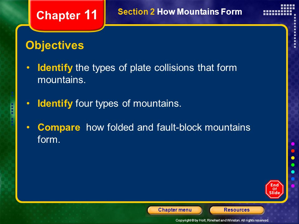 Chapter 11 Section 2 How Mountains Form. Objectives. Identify the types of plate collisions that form mountains.