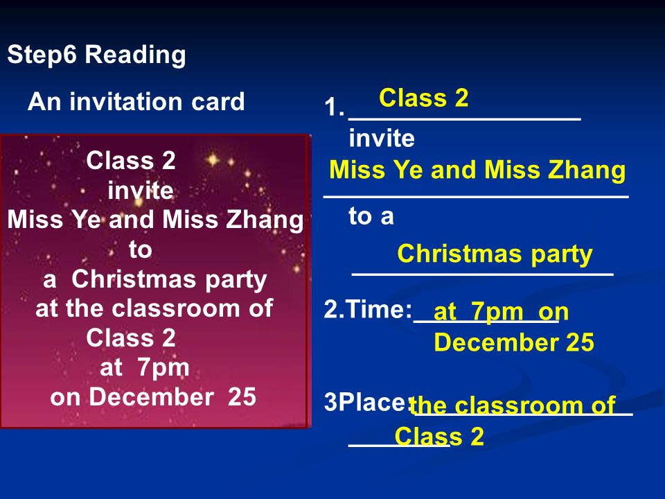 Step6 Reading An invitation card. Class 2. invite. Miss Ye and Miss Zhang. to. a Christmas party.