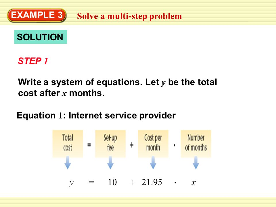 EXAMPLE 3 Solve a multi-step problem. SOLUTION. STEP 1. Write a system of equations. Let y be the total.