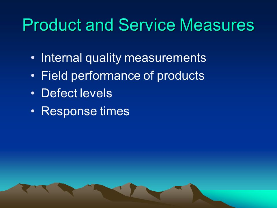 Product and Service Measures